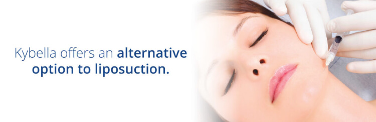 Kybella offers an alternative option to liposuction